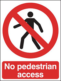 No Pedestrian Access  210x148mm 1.2mm Rigid Plastic Safety Sign