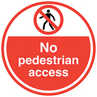 No pedestrian access  450mm Self Adhesive Vinyl Safety Sign