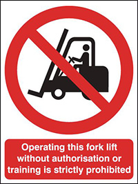 Operating this fork lift without authorisation   297x210mm 1.2mm Rigid Plastic Safety Sign