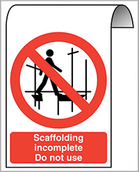 500X300mm Scaffolding incomplete Do not use Roll Top Sign
