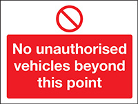 No Unauthorised Vehicles Beyond This Point  100x250mm 1.2mm Rigid Plastic Safety Sign