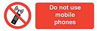 Do Not Use Mobile Phones  50x150mm Self Adhesive Vinyl Safety Sign Pack of 6