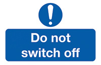 Do Not Switch Off  58x90mm Self Adhesive Vinyl Safety Sign Pack of 6