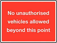 No unauthorised vehicles allowed beyond this point Class 1 Reflective Traffic Sign  Wall  450x600mm Reflective Safety Sign