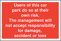 Users of this car park do so at 300x400mm 2mm Polycarbonate Safety Sign
