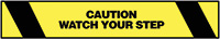 Warning Tape- 76mm x 16.5m - Caution Watch Your Step