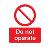 100mm x 250mm Do Not Operate Sign  Rigid Plastic