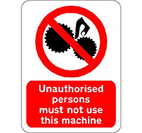 210mm x 148mm Unauthorised Persons Not to Use This Machine  Self Adhesive or Rigid Plastic